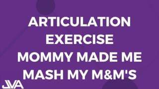 Articulation Vocal Exercise - Mommy made me mash my m&m's