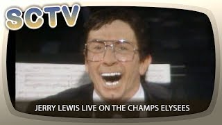 SCTV - Jerry Lewis Live on the Champs Elysees