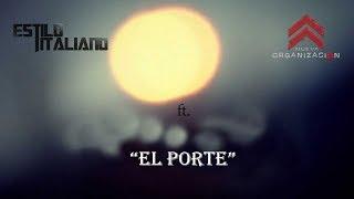 "ESTILO ITALIANO ft. NUEVA ORGANIZACION - ""EL PORTE"" (LIVE SESSIONS)"