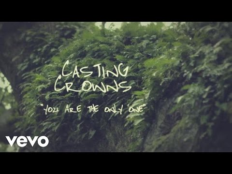 casting-crowns-you-are-the-only-one-official-lyric-video-castingcrownsvevo