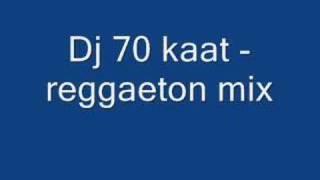 dj 70 kaat - reggaeton mix