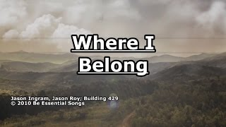 Where I Belong - Building 429 - Lyrics