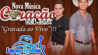 Coração de Pedra - Lucas Freitas e Barbosa (Gravado ao vivo)