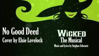 No Good Deed - Wicked the Musical - cover by Elsie Lovelock