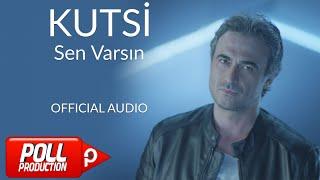 Kutsi - Sen Varsın - ( Official Audio )