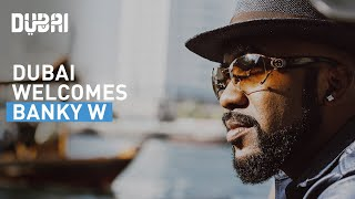 Experience Dubai with Banky W