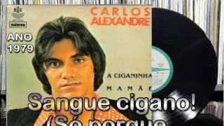 A ciganinha -  Carlos Alexandre - Karaokê