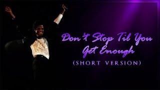 DON'T STOP TIL YOU GET ENOUGH (Short Version) | Michael Jackson