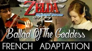 ♈ [French] Ballad Of The Goddess - Zelda Skyward Sword (ft. Start Select)