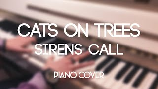 [Piano cover] Cats on Trees ✦ Sirens Call
