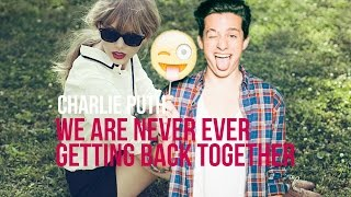 Taylor Swift - We Are Never Ever Getting Back Together (Charlie Puth Cover)