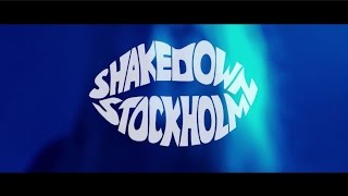 Shakedown Stockholm - The Way You Love