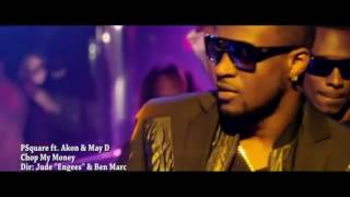 P Square Ft  Akon, May D   Chop My Money  Official videovia torchbrowser com mp4
