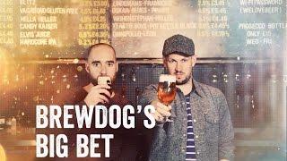 BrewDog's Big Bet