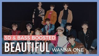 Wanna One (워너원) - Beautiful (뷰티풀)【3D + BASS BOOSTED】