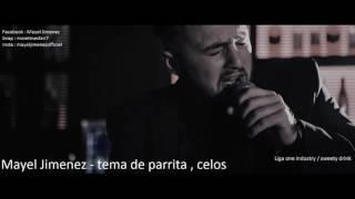 Mayel jimenez 2017-tema de parrita Celos