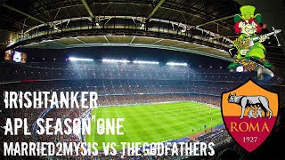 IrishTanker - Married2MySis vs. TheGodfathers - AUSFIFA APL Season One