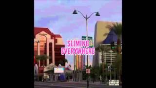 Sliming Everywhere (Uber Everywhere) Ft Tre Richmond