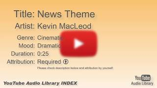 News Theme   Kevin MacLeod   Cinematic   Dramatic   YouTube Audio Library   BGM
