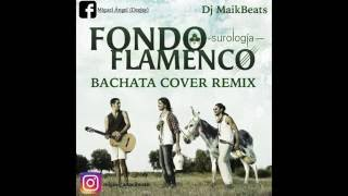 Fondo Flamenco - Intento (Version Bachata Remix)Miguel Angel Dj