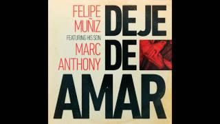FELIPE MUÑIZ & MARC ANTHONY - Deje de amar