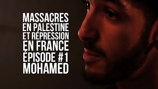 Massacres en Palestine et répression en France - Episode #1 Mohamed