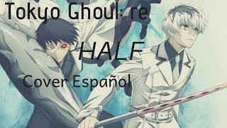 "[Tokyo Ghoul:re Ending] ""Misezao - Half"" (Cover Español)"