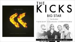 The Kicks- Big Star (Official)