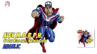 Alex M.O.R.P.H. & Den Rize feat Natalie Gioia - Angelic