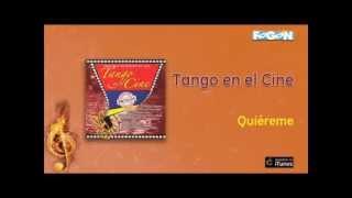 Tango en el Cine - Quiéreme