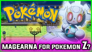 POKEMON Z MAGEARNA? | NEW Mythical Pokemon Magearna Confirmed but for Pokemon Z?