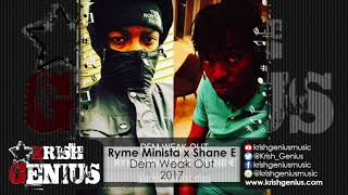 Ryme Minista & Shane E - Dem Weak Out (Various Artists Diss) October 2017