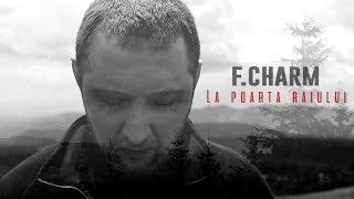 F.Charm - La poarta raiului (Videoclip Oficial)