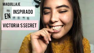 MAKEUP INSPIRED: VICTORIA'S SECRET/ ITSMARCERUIZ