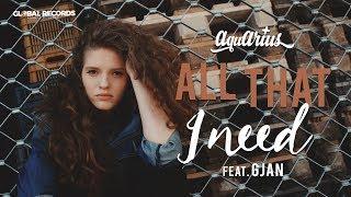 Aquarius feat. GJan - All That I Need | Official Video