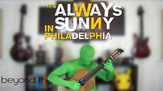 It's Always Sunny In Philadelphia: Day Man - Classical Guitar Cover