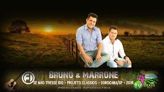 Se não tivesse ido - Bruno & Marrone - Projeto Clássico - Sorocaba/SP - 2016