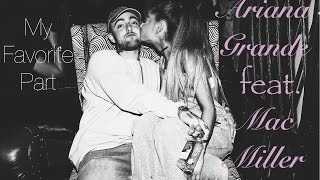 My Favorite Part - Ariana Grande (feat. Mac Miller)