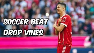 Soccer Beat Drop Vines #70