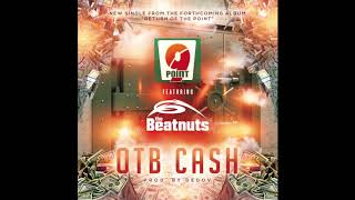 Point Nine - OTB Cash (feat. The Beatnuts)