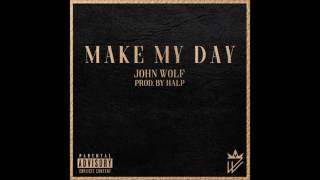 John Wolf- Make My Day