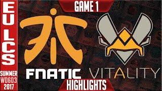Fnatic vs Vitality Highlights Game 1 - EU LCS Week 6 Day 3 Summer 2017  - FNC vs VIT G1