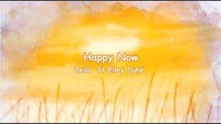 Zedd ft Elley Duhé - Happy Now (lyrics with Indonesian sub)