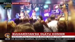 Bulgaristan'da Serdar Ortaç'ın konser vereceği alanda bomba paniği