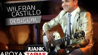 Que No Me Faltes Tu - Wilfran Castillo Feat. Felipe Pelaez - By: @Juank_Tapias