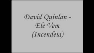 David Quinlan - Ele vem