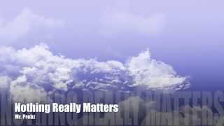Nothing Really Matters - Mr. Probz Instrumental karaoke Lyrics
