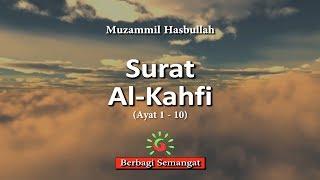 SURAT AL - KAHFI (Ayat 1 - 10) -  MUZAMMIL HASBULLAH #BerbagiSemangat