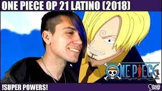 One Piece Opening 21 Latino (2018) - Super Powers #140