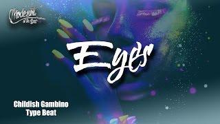 """Childish Gambino Type Beat """"Eyes"""""""